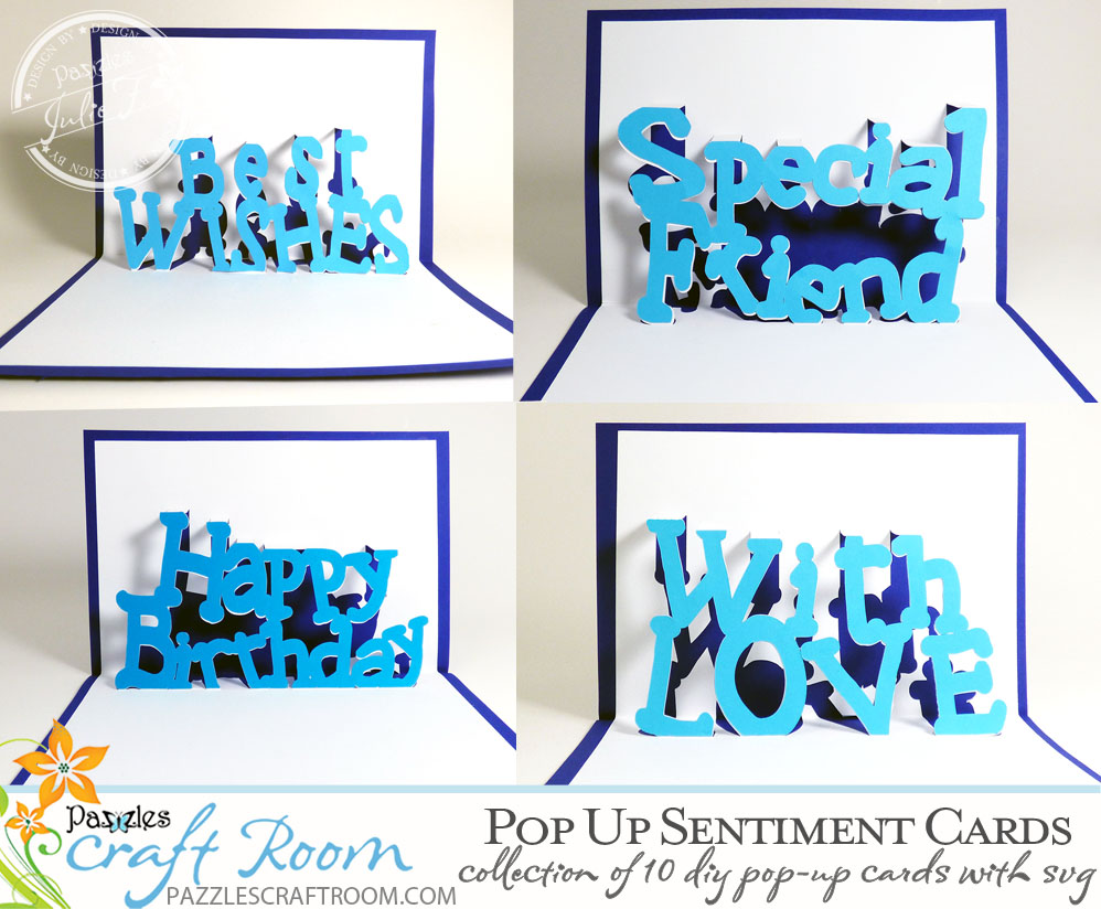Pazzles DIY Pop-Up Sentiment Cards Collection. SVG download compatible with all major electronic cutters including Pazzles Inspiration, Cricut, and SIlhouette Cameo. Made by Julie Flanagan.