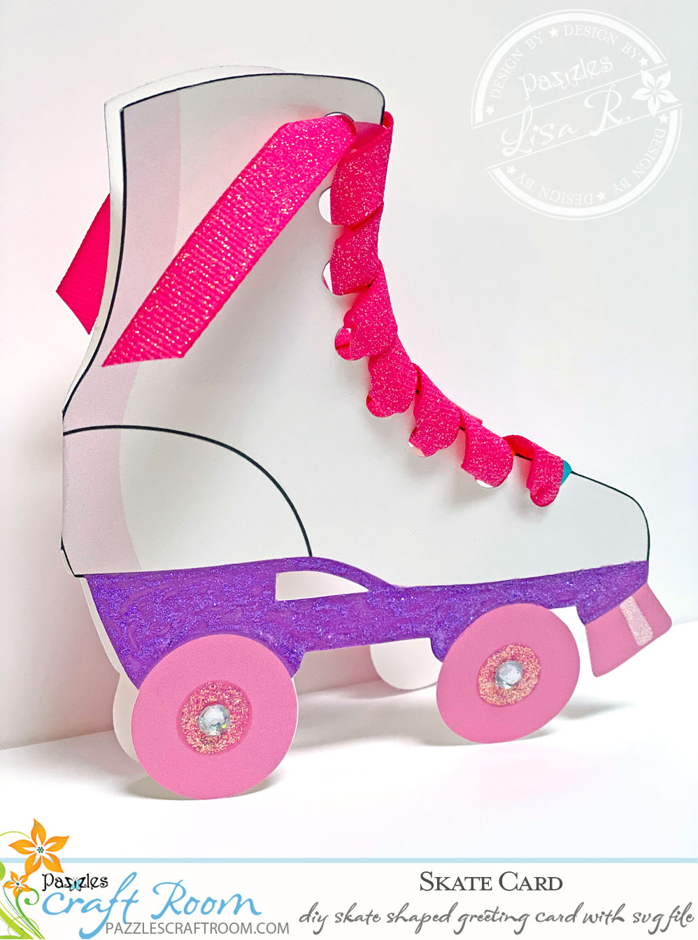 Pazzles DIY Roller Skate Card with instant SVG download. Compatible with all major electronic cutters including Pazzles Inspiration, Cricut, and Silhouette Cameo. Design by Lisa Reyna.