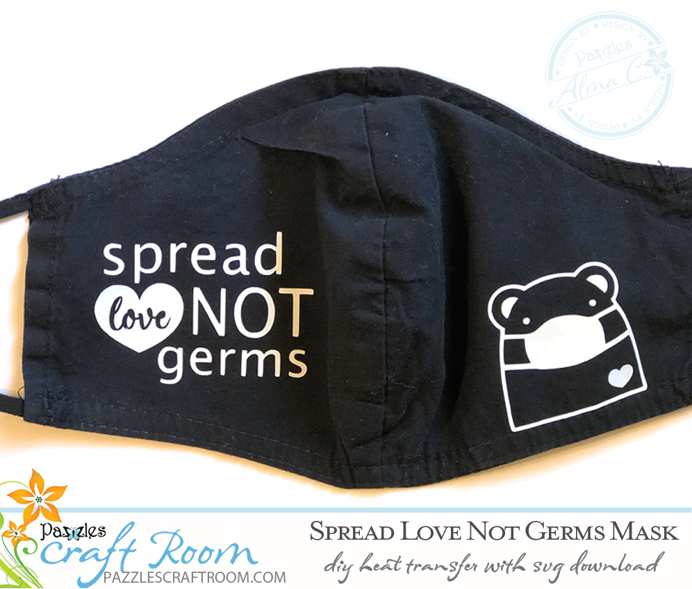 Pazzles DIY Spread Love not Germs face mask with instant SVG download. Compatible with all major electronic cutters including Pazzles Inspiration, Cricut, and Silhouette Cameo. Design by Alma Cervantes