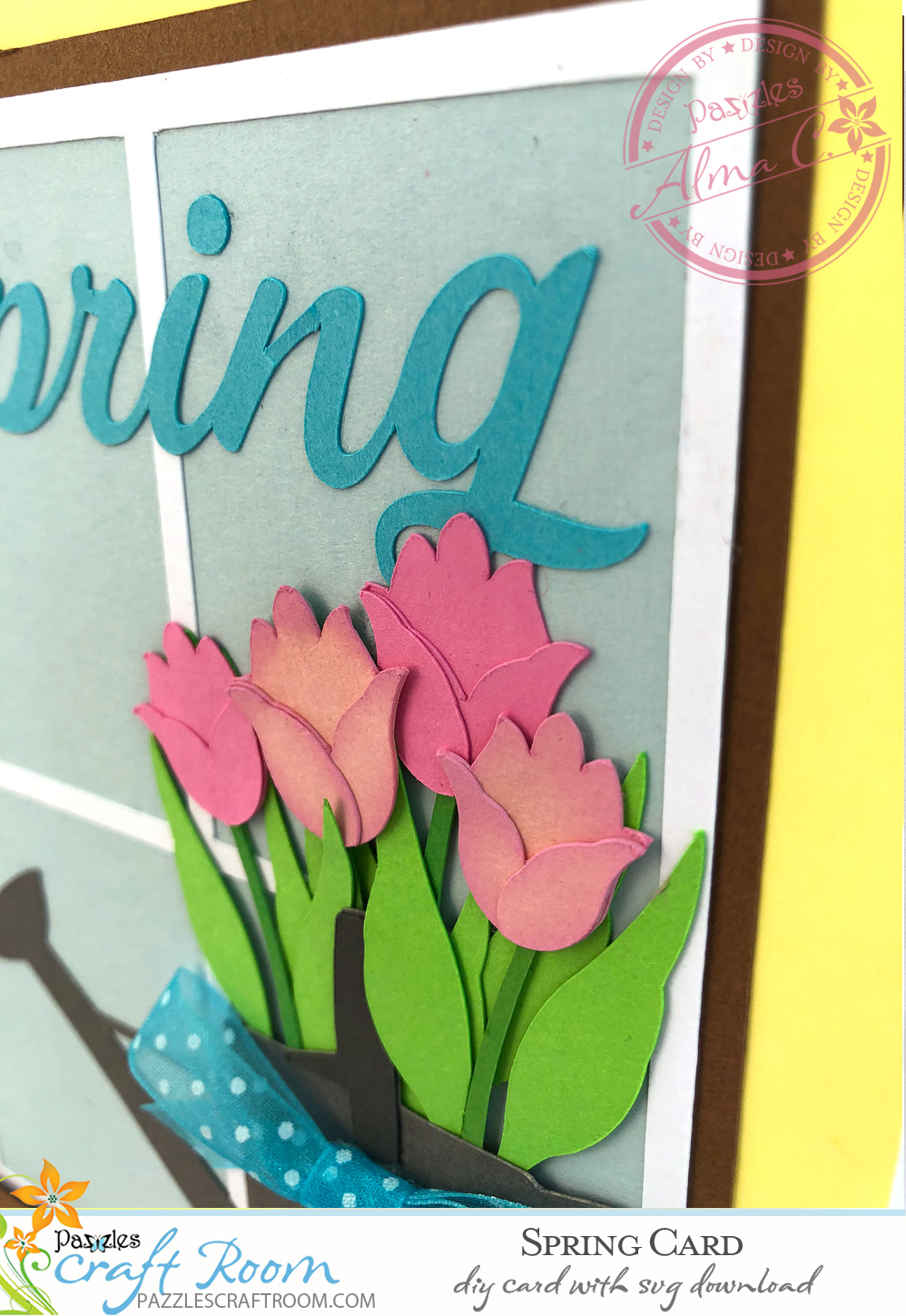 Pazzles DIY Spring Card with instant SVG download. Compatible with all major electronic cutters including Pazzles Inspiration, Cricut, and Silhouette Cameo. Design by Alma Cervantes.