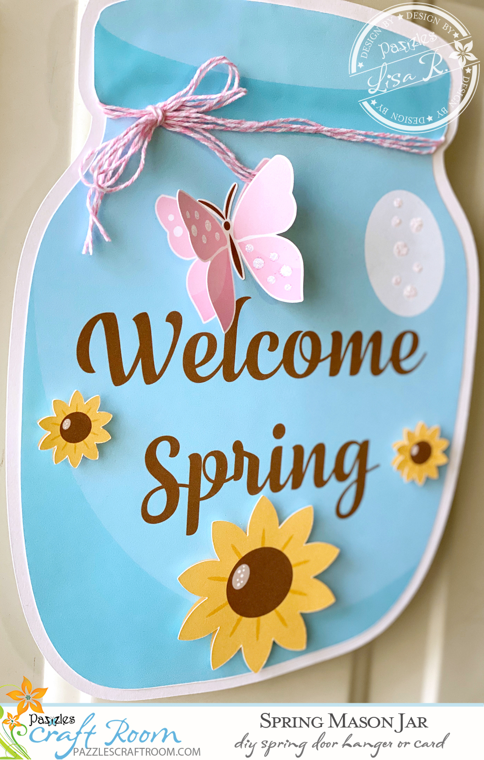 Pazzles DIY Spring Mason Jar Card or Door Hanger with SVG download. Compatible with all major electronic cutters including Pazzles Inspiration, Cricut, and Silhouette Cameo. Design by Lisa Reyna.