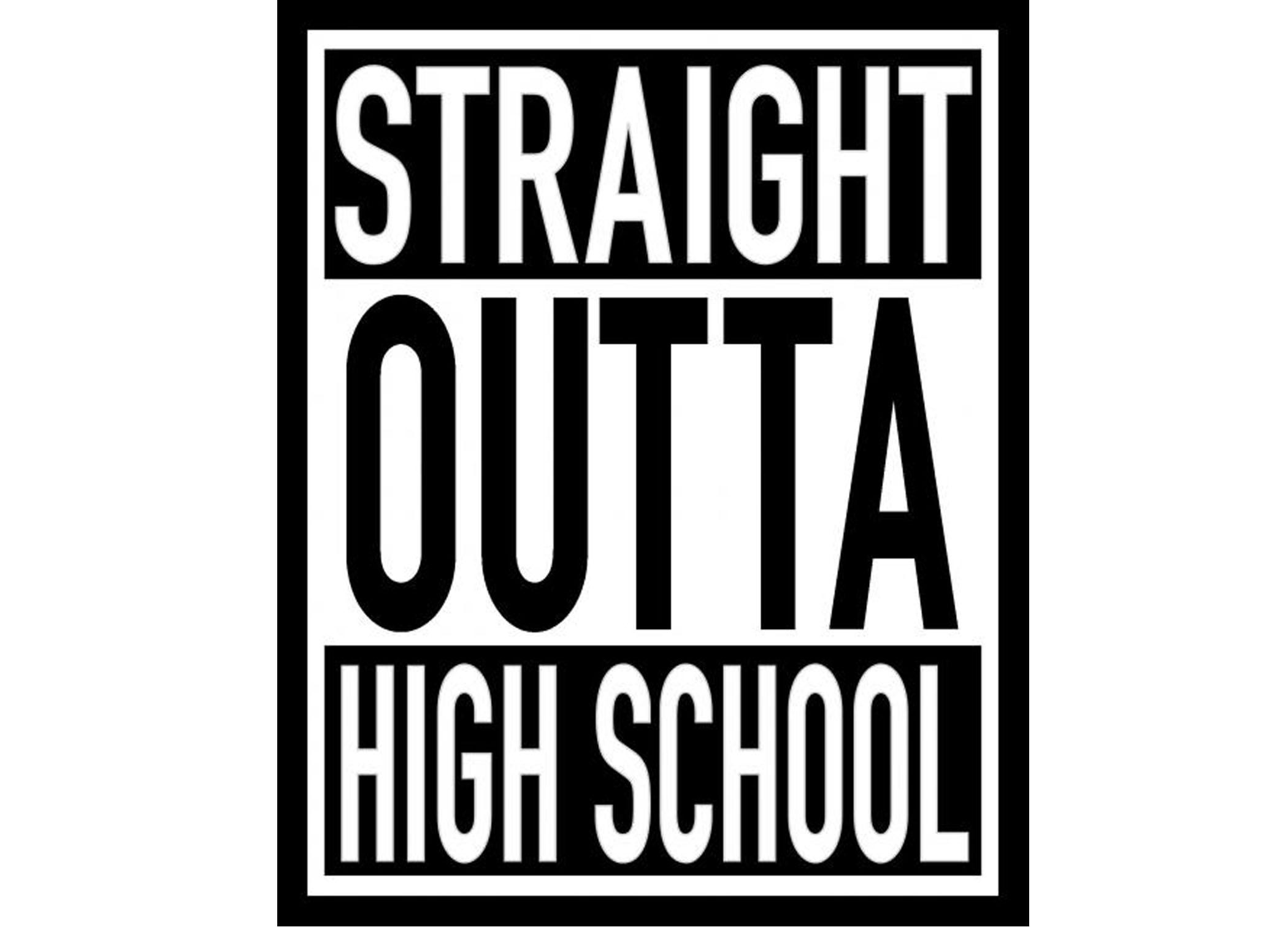 Straight Outta Highschool