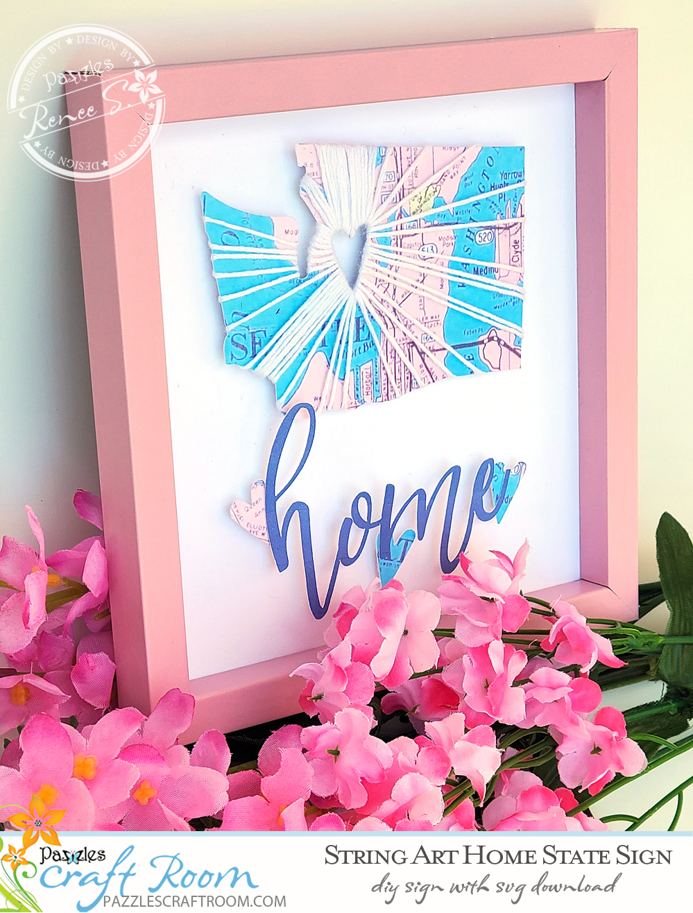 Pazzles DIY String Art Home State Sign with instant SVG download. Instant SVG download compatible with all major electronic cutters including Pazzles Inspiration, Cricut, and Silhouette Cameo. Design by Renee Smart.