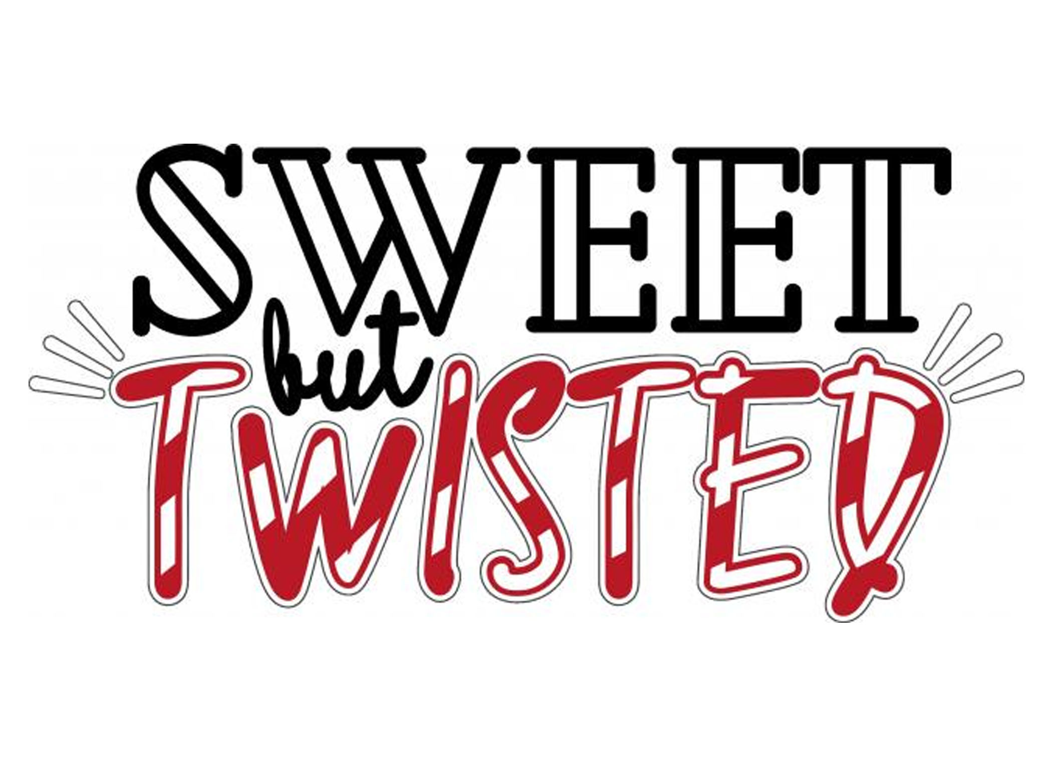 Sweet but Twisted