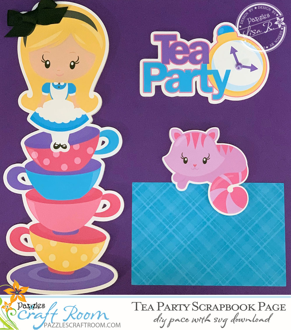 Pazzles DIY Alice in Wonderland Scrapbook Layout Tea Party with instant SVG download. Compatible with all major electronic cutters including Pazzles Inspiration, Cricut, and Silhouette Cameo. Design by Lisa Reyna.