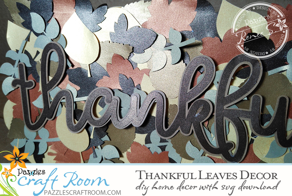 Pazzles Thankful Leaves DIY Fall Home Decor by Renee Smart. SVG download compatible with all major electronic cutters including Pazzles Inspiration, Cricut, and Silhouette Cameo.
