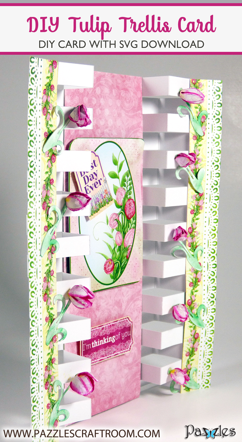 Pazzles DIY Tulip Trellis Card with instant SVG download. Compatible with all major electronic cutters including Pazzles Inspiration, Cricut, and Silhouette Cameo. Design by Julie Flanagan.