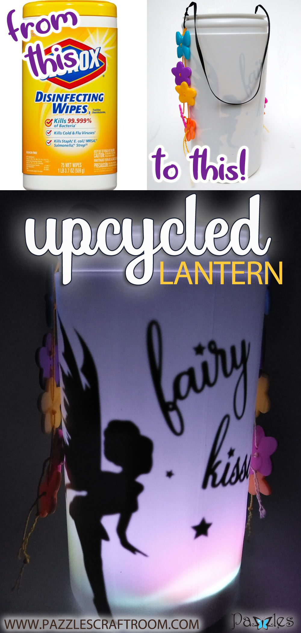 Pazzles DIY Craft Magic Upcycled Lantern from Disinfectant Wipe Container by Renee Smart