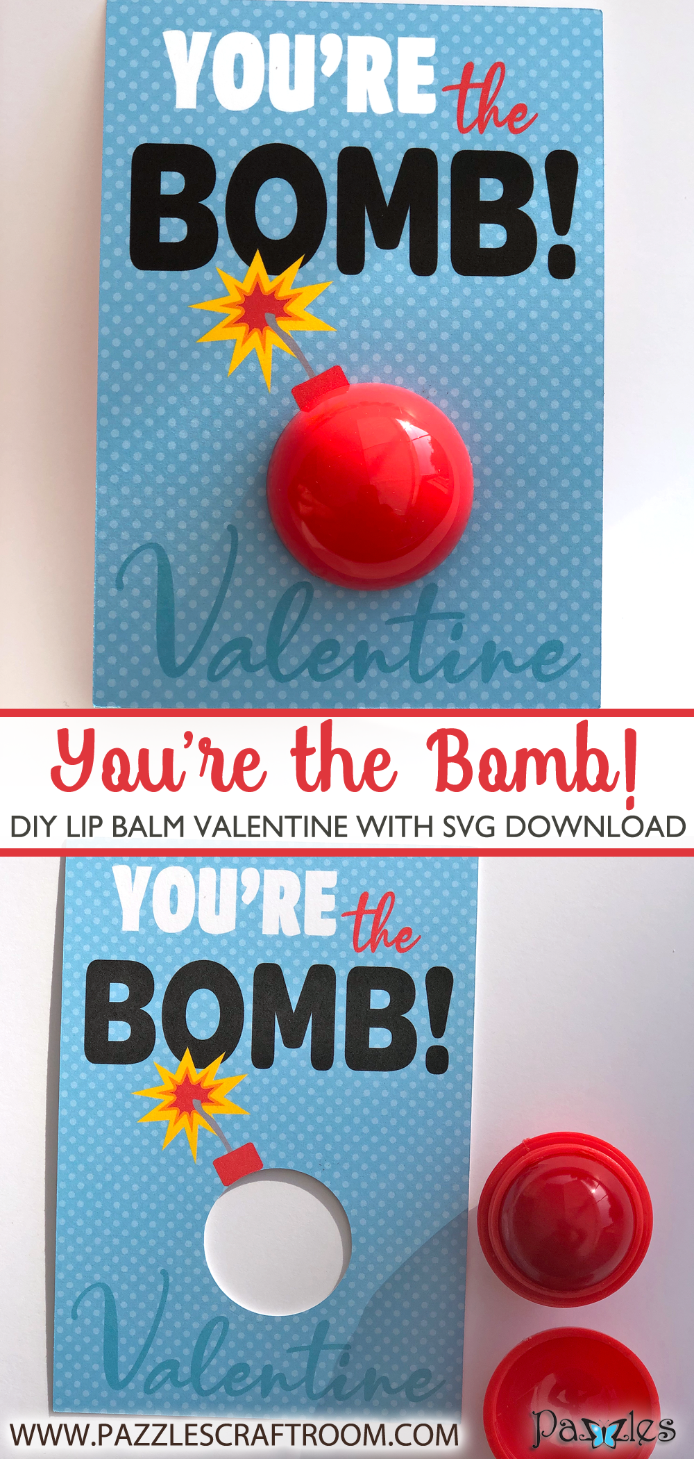 Pazzles DIY You're the Bomb Valentine Lip Balm with instant SVG download. Compatible with all major electronic cutters including Pazzles Inspiration, Cricut, and Silhouette Cameo. Design by Alma Cervantes.