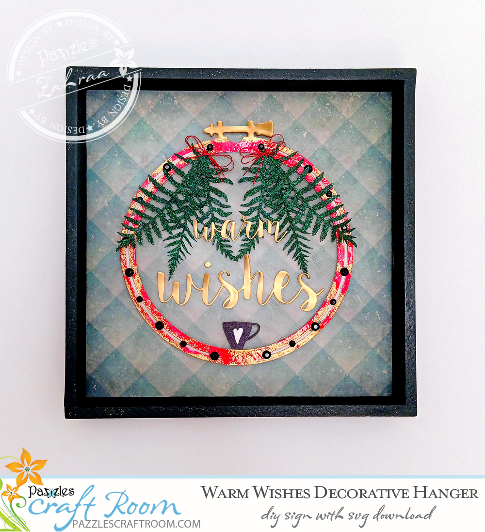 Pazzles DIY Warm Wishes Decorative Sign with instant SVG download. Compatible with all major electronic cutters including Pazzles Inspiration, Cricut, and Silhouette Cameo. Design by Zahraa Darweesh.