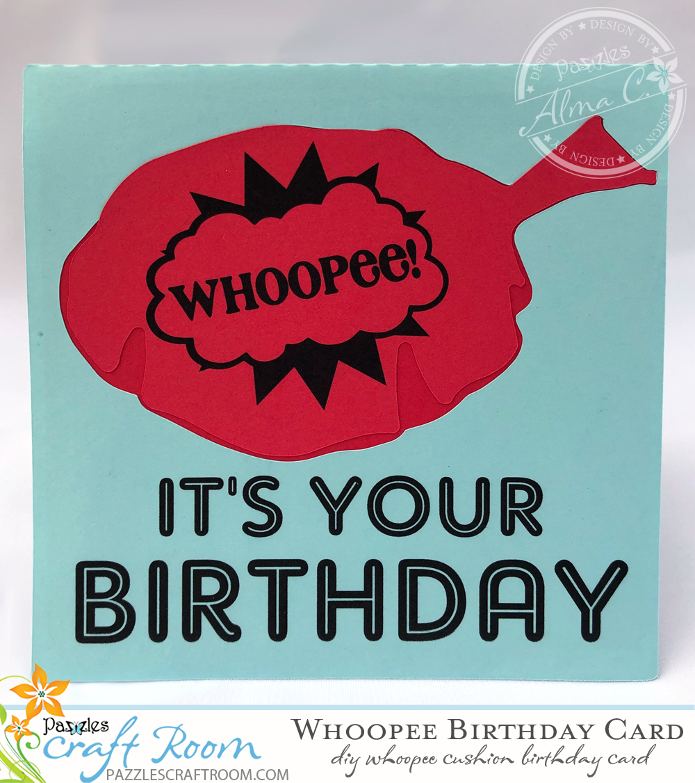 Pazzles DIY Whoopee Birthday Card by Alma Cervantes