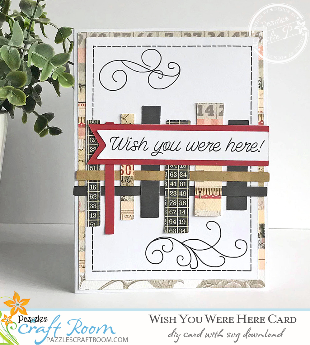 Pazzles DIY Wish You Were Here Card with instant SVG download. Compatible with all major electronic cutters including Pazzles Inspiration, Cricut, and Silhouette Cameo. Design by Leslie Peppers.