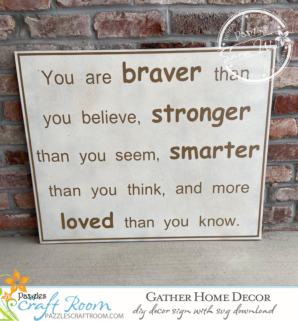 Pazzles DIY You Are Braver Canvas with instant SVG download. Compatible with all major electronic cutters including Pazzles Inspiration, Cricut, and Silhouette Cameo. Design by Sara Weber.