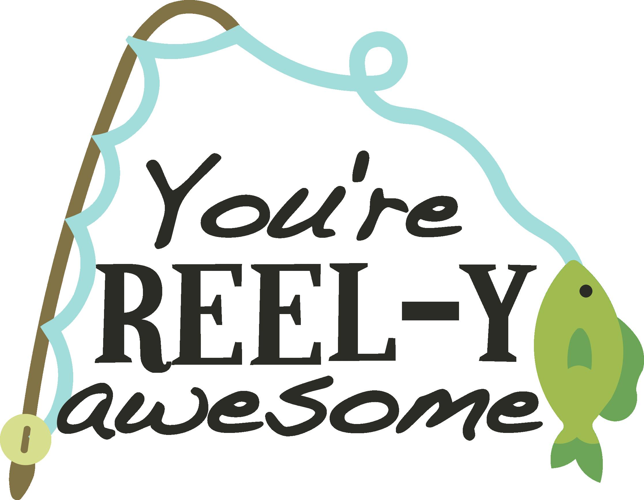 You're REEL-Y awesome